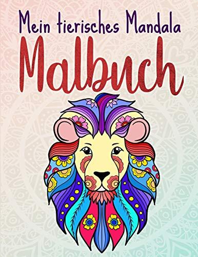 Mein tierisches Mandala Malbuch: 50 Tiermandalas für Kinder ab 6 Jahren, Kreativität fördern mit dem Mandala Malbuch für Kinder (Mandala Malbücher für die ganze Familie)