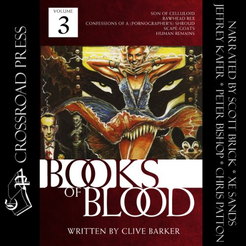 The Books of Blood: Volume 3                   By:                                                                                                                                 Clive Barker                               Narrated by:                                                                                                                                 Scott Brick,                                                                                        Xe Sands,                                                                                        Jeffrey Kafer,                   and others                 Length: 7 hrs and 31 mins     138 ratings     Overall 4.4
