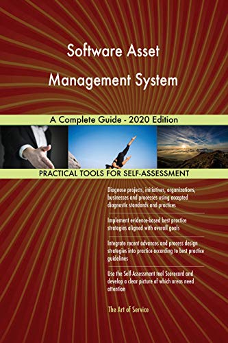 Software Asset Management System A Complete Guide - 2020 Edition (English Edition)