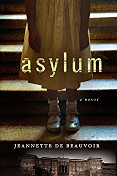 Asylum: A Mystery by [Jeannette de Beauvoir]