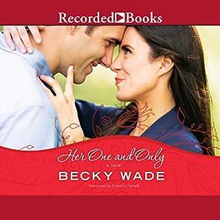 Her One and Only     A Porter Family Novel, Book 4              De :                                                                                                                                 Becky Wade                               Lu par :                                                                                                                                 Cynthia Farrell                      Durée : 12 h et 45 min     Pas de notations     Global 0,0