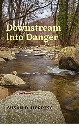 Downstream Into Danger