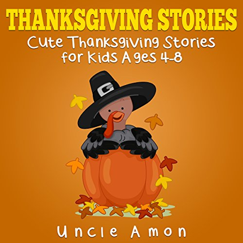 Thanksgiving Stories for Kids + Thanksgiving Jokes Audiobook By Uncle Amon cover art