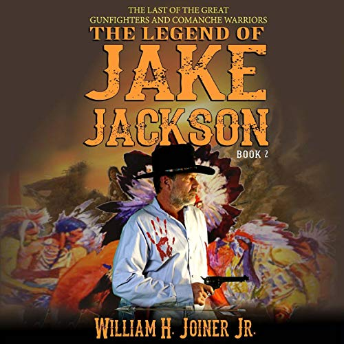 The Legend of Jake Jackson: Book 2 Audiobook By William H. Joiner Jr. cover art
