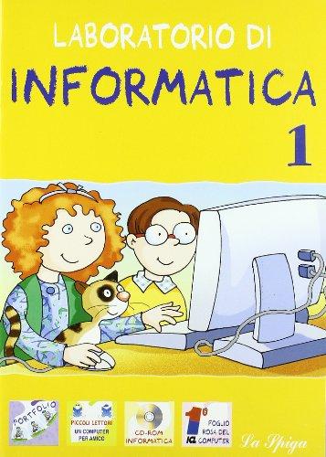 Laboratorio di informatica. Per la Scuola elementare (Vol. 1)