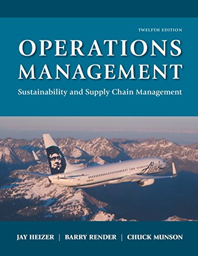 Compare Textbook Prices for Operations Management: Sustainability and Supply Chain Management 12 Edition ISBN 9780134130422 by Heizer, Jay,Render, Barry,Munson, Chuck