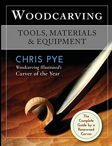 Compare Textbook Prices for Woodcarving: Tools, Materials & Equipment Reprint ed. Edition ISBN 9781635618143 by Pye, Chris