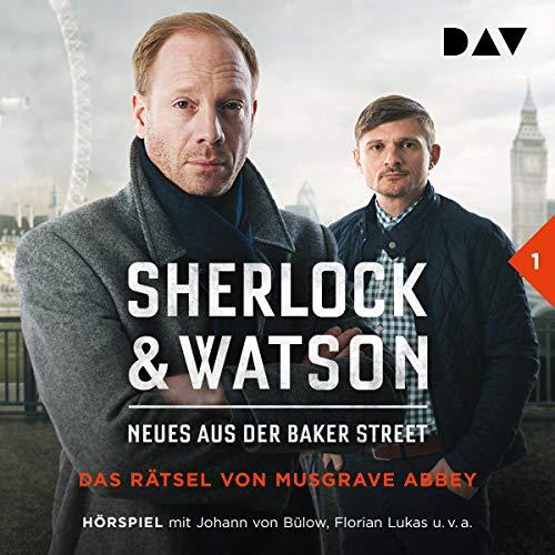 Das Rätsel von Musgrave Abbey: Sherlock & Watson - Neues aus der Baker Street 1