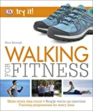 Walking For Fitness: Make every step count (Try It!)