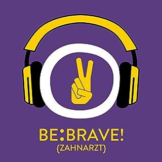 Be Brave! Keine Angst vorm Zahnarzt mit Hypnose Titelbild