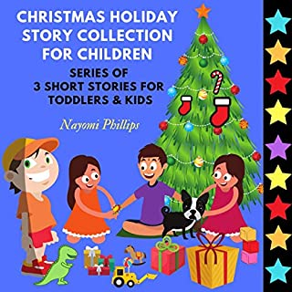 Christmas Holiday Story Collection for Children: Series of 3 Short Stories for Toddlers & Kids audiobook cover art