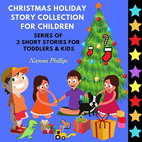 Christmas Holiday Story Collection for Children: Series of 3 Short Stories for Toddlers & Kids cover art