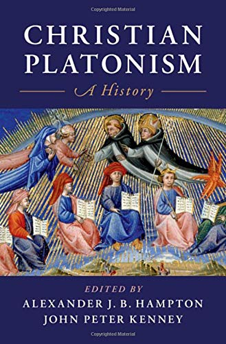 Compare Textbook Prices for Christian Platonism: A History  ISBN 9781108491983 by Hampton, Alexander J. B.,Kenney, John Peter
