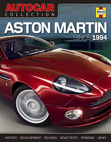 Autocar Collection: Aston Martin (Since 1994): The Best Words, Photos and Data from the World's Oldest Car Magazine (Autocar)