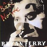 Bete Noire by Bryan Ferry (2002-05-07)