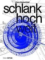 Stahltragwerke – Schlank Hoch Weit (Detail Special)