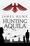 Hunting Aquila: An intriguing debut spy drama, set during World War 2, with a...