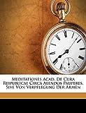 Meditationes Acad. De Cura Reipublicae Circa Alendos Pauperes, Sive Von Verpflegung Der Armen (French Edition)