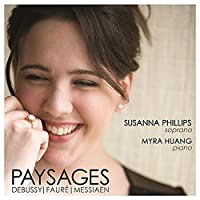 Paysages: French Songs by Debussy, Messiaen & Faure