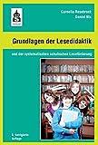 Grundlagen der Lesedidaktik: und der systematischen schulischen Leseförderung - Cornelia Rosebrock