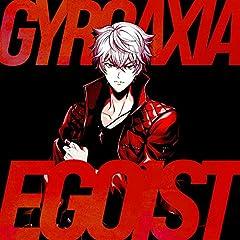 GYROAXIA「EGOIST」の歌詞を収録したCDジャケット画像