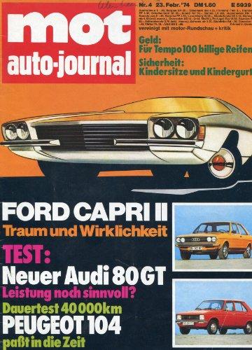 MOT - auto journal, Heft 4/1974, Tests: Audi 80 GT - 40 000 km mit dem Peuget 104 - Neuheiten: Fiat/Seat 133 - Ford Capri II - Kaufberatung Wohnwagen