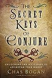The Secret Keys of Conjure: Unlocking the Mysteries of American Folk Magic (English Edition)