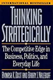 Thinking Strategically: The Competitive Edge in Business, Politics, and Everyday Life (Norton Paperb...