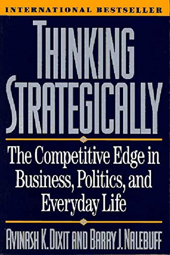 Thinking Strategically: The Competitive Edge in Business, Politics, and Everyday Life (Norton Paperback)の詳細を見る