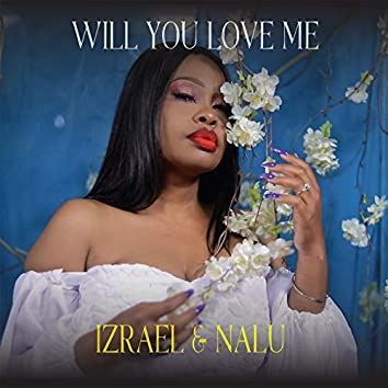 Will You Love Me