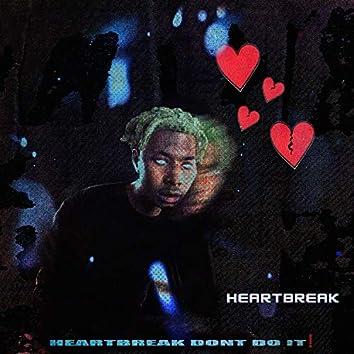 Heartbreak Don't Do It