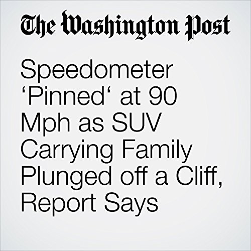 Speedometer 'Pinned' at 90 Mph as SUV Carrying Family Plunged off a Cliff, Report Says copertina