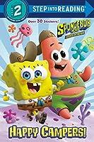 The SpongeBob Movie: Sponge on the Run: Happy Campers! (SpongeBob SquarePants) (Step into Reading)