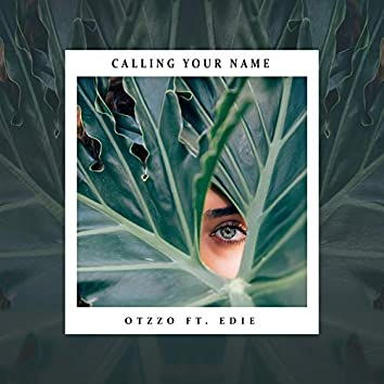 Calling Your Name (feat. EDIE)