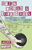 Sex & Bowls & Rock and Roll: How I Swapped My Rock Dreams
