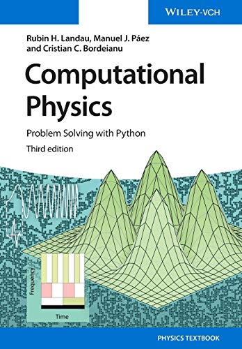 Compare Textbook Prices for Computational Physics: Problem Solving with Python 3 Edition ISBN 0884564607147 by Landau, Rubin H.,Páez, Manuel J,Bordeianu, Cristian C.