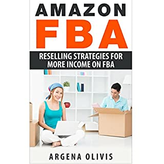Amazon FBA     Reselling Strategies for More Income on FBA               By:                                                                                                                                 Argena Olivis                               Narrated by:                                                                                                                                 Dave Wright                      Length: 57 mins     25 ratings     Overall 3.6