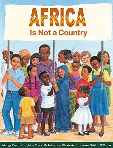 Compare Textbook Prices for Africa Is Not a Country Illustrated Edition ISBN 8601300472553 by Margy Burns Knight,Anne Sibley O'Brien