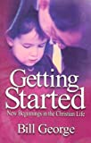 Getting Started: New Beginnings in the Christian Life