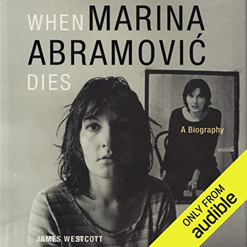 When Marina Abramovic Dies cover art