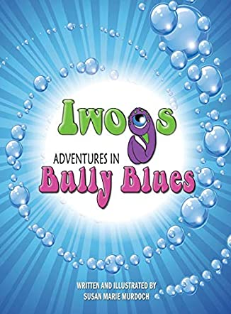 Iwogs Adventures in Bully Blues