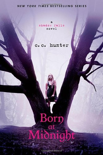 Born at Midnight (A Shadow Falls Novel) by C. C. Hunter (1-May-2011) Paperback