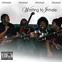 Waiting to Inhale by AFROMAN (2008-02-05)