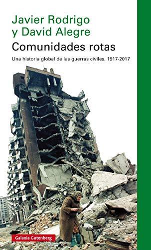 Comunidades rotas: Una historia global de la guerra civil, 1917-2017 (Ensayo) eBook: Rodrigo, Javier, Alegre, David: Amazon.es: Tienda Kindle