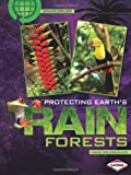 Protecting Earth's Rain Forests (Saving Our Living Earth)
