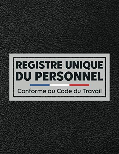 Registre unique du personnel: Cahier obligatoire pour la gestion du personnel (salariés et stagiaires) | Conforme au Code du Travail | 100 fiches grand format à remplir