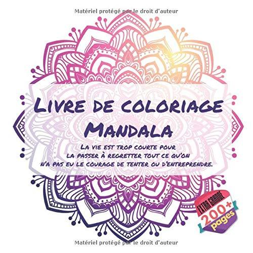 Livre de coloriage Mandala - La vie est trop courte pour la...