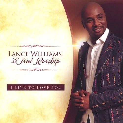 Lance Williams & True Worship