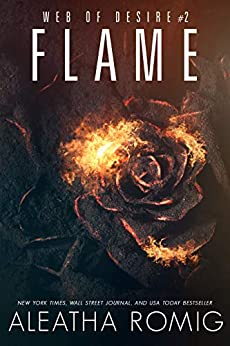 Flame (Web of Desire Book 2) by [Aleatha Romig, Lisa Aurello]