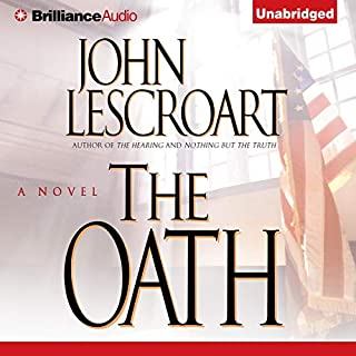 The Oath     A Dismas Hardy Novel              By:                                                                                                                                 John Lescroart                               Narrated by:                                                                                                                                 Robert Lawrence                      Length: 13 hrs and 5 mins     248 ratings     Overall 4.2